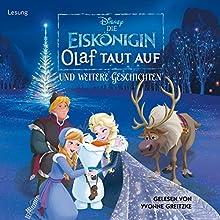 Die Eiskönigin: Olaf taut auf und weitere Geschichten Hörbuch von  N.N. Gesprochen von: Yvonne Greitzke