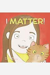 I Matter (Mindful Mantras Book 3) Kindle Edition