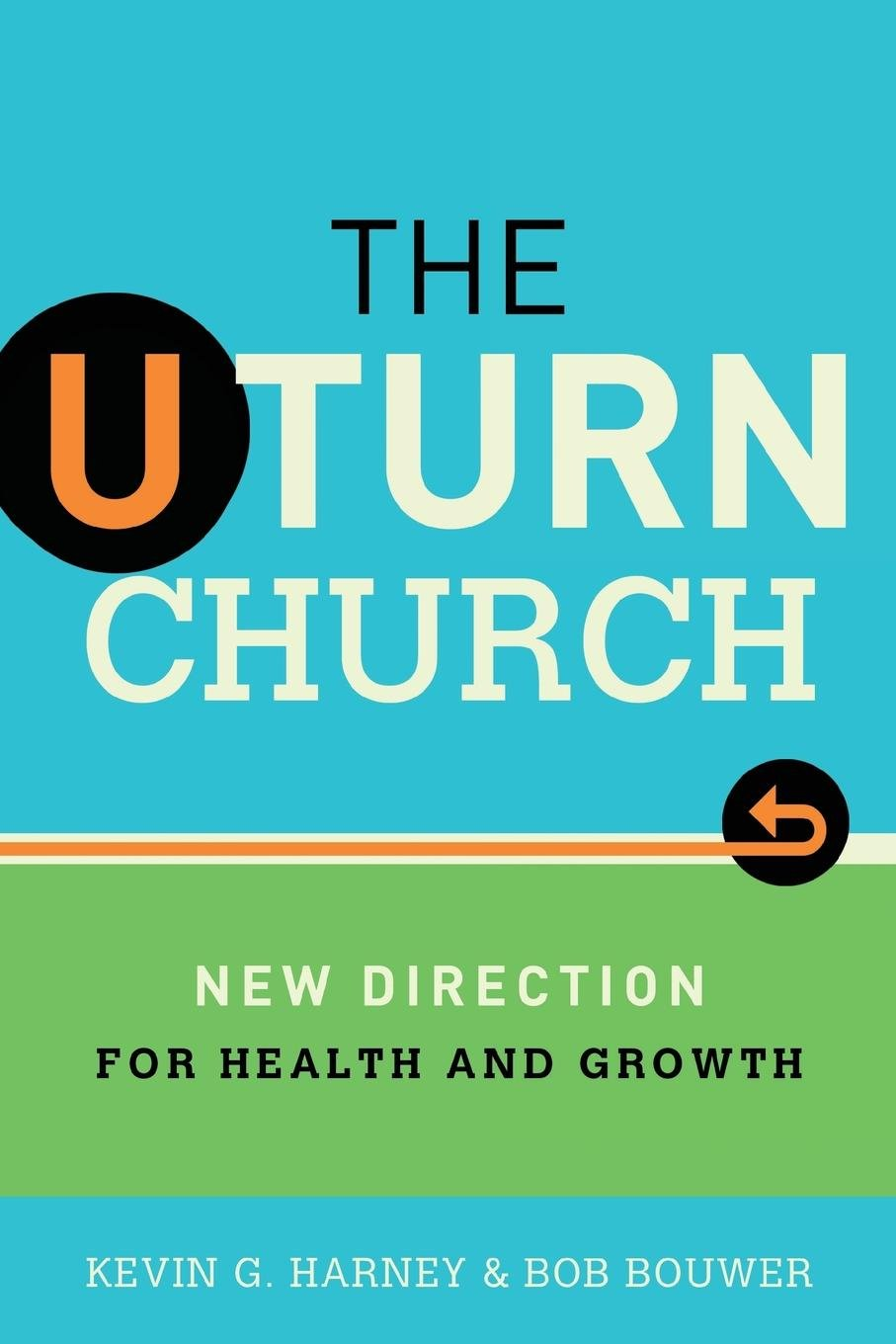 Read Online The U-Turn Church: New Direction for Health and Growth ebook