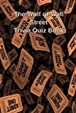 The Wolf of Wall Street Trivia Quiz Book by Trivia Quiz Book (2014-01-01)