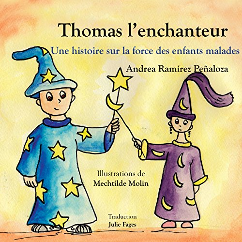 thomas-lenchanteur-une-histoire-sur-la-force-des-enfants-malades-french-edition