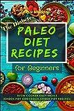 The Diabetes Paleo Diet Recipes for Beginners: Slow Cooker Easy Meals (Crock Pot, Crock Pot Cookbook, Crock Pot Recipes, Diabetes and Cardio Vascular Solution)