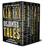 Disjointed Tales: A Collection of Eccentric Short Stories