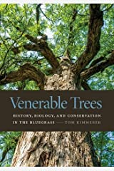 Venerable Trees: History, Biology, and Conservation in the Bluegrass Hardcover