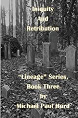 Iniquity and Retribution: Lineage Series: Book Three Paperback