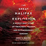 #10: The Great Halifax Explosion: A World War I Story of Treachery, Tragedy, and Extraordinary Heroism