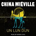 Un Lun Dun Audiobook by China Mieville Narrated by Karen Cass