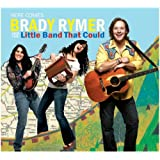 Here Comes Brady Rymer and the Little Band That Could