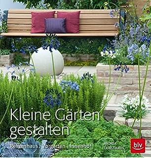 Kleine Gärten Beispiele große ideen für kleine gärten das gestaltungsbuch amazon de