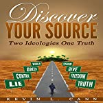 Discover Your Source: Two Ideologies One Truth | Kevin L. Cann