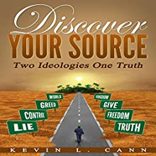 Discover Your Source: Two Ideologies One Truth Audiobook by Kevin L. Cann Narrated by Chiquito Joaquim Crasto