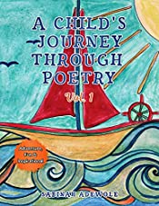 A Child's Journey Through Poetry Vol. 1: Adventure, Fun & Inspirational