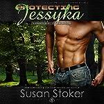 Protecting Jessyka: SEAL of Protection, Book 6 | Susan Stoker