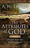 img - for The Attributes of God Volume 2: Deeper into the Father's Heart book / textbook / text book