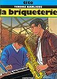 Tendre Banlieue, Tome 2 : La briqueterie