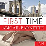 First Time: Ian's Story: By the Numbers, Book 1 | Abigail Barnette