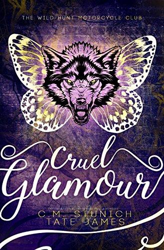 Cruel Glamour: A Dark Fae Reverse Harem Romance (The Wild Hunt Motorcycle Club Book 2)