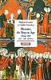 Histoire du Moyen Age : Tome 3, (XIIe-XIIIe siècles)