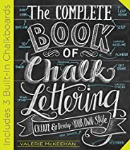 The Complete Book of Chalk Lettering: Create and Develop Your Own Style - INCLUDES 3 BUILT-IN CHALKBOARDS