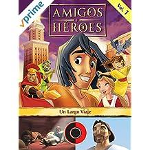 Amigos y Héroes, Volúmen 1 - Un Largo Viaje