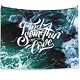 Ocean and Type Tapestry Wall Hanging, Find Something That You Love, Fabric Home Dorm Decor 59''x78.7'' (Find)