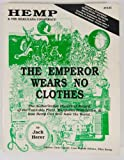 The Emperor Wears No Clothes, the Authoritative Historical Record of the Cannabis Plant, Marijuana Prohibition, & How Hemp Can Still Save the World