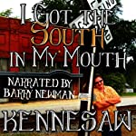 I Got the South in My Mouth: (And I Can't Get It Out) | Kennesaw Taylor