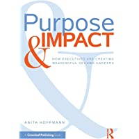 Purpose & Impact: How Executives are Creating Meaningful Second Careers