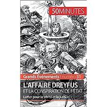 L'affaire Dreyfus et la conspiration de l'État: Lutter pour la vérité et la justice (Grands Événements t. 31) (French Edition)