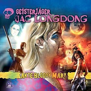Akte Bloody Mary (Jac Longdong 5) Hörspiel