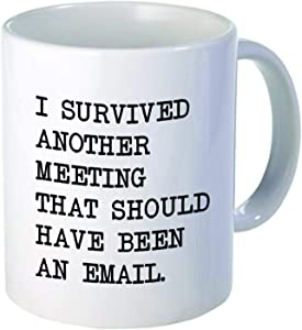Willcallyou I Survived Another Meeting Thah Should Have Been An Email 11 Ounces Funny White Coffee Mug