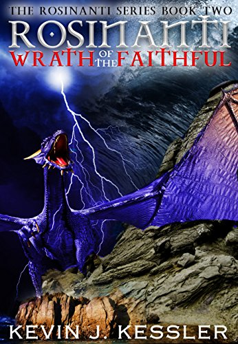 Rosinanti: Wrath of the Faithful (The Rosinanti Series Book 2) by [Kessler, Kevin J.]