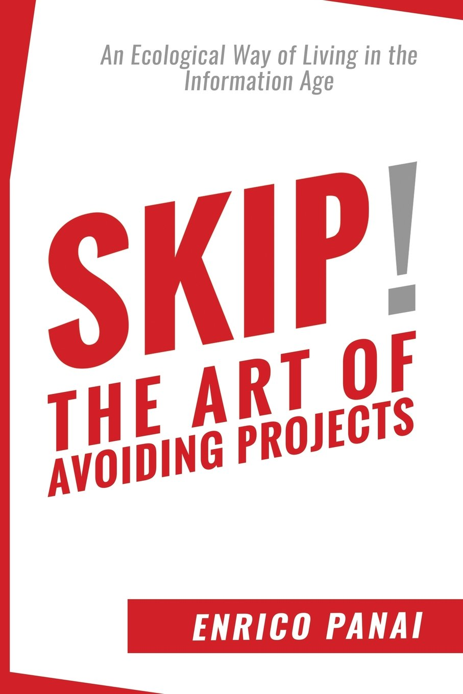 Download Skip! The Art of Avoiding Projects: An Ecological Way of Living in the Information Age ebook