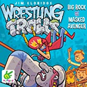 Wrestling Trolls: Big Rock and the Masked Avenger | Jim Eldridge