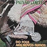 Paixao Cortes - Do Folk Aos Novos Rumos