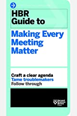 HBR Guide to Making Every Meeting Matter (HBR Guide Series) Paperback