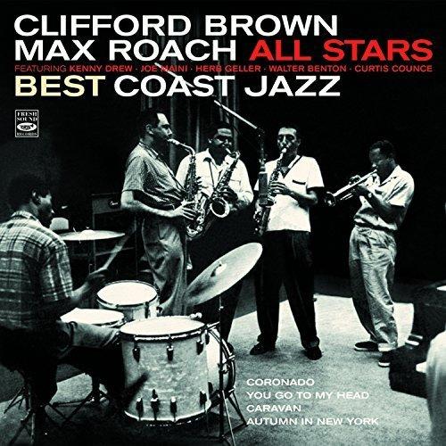 Clifford Brown / Max Roach All Stars. Best Coast Jazz by Clifford Brown (2015-05-04) (The Best Of Clifford Brown)