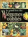 Le grand livre des légumes oubliés par Prades
