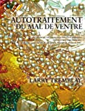 Autotraitement du mal de ventre (French Edition)