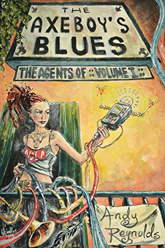 The Axeboy's Blues (The Agents Of Book 1) by [Reynolds, Andy]