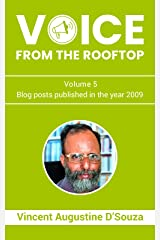 Voice from the rooftop Volume - 5: Blog posts published in the year 2009 Kindle Edition