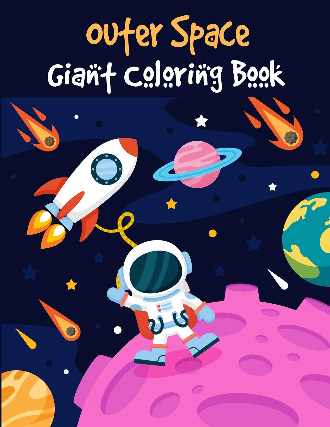 - Outer Space Giant Coloring Book: Space And Astronaut Coloring
