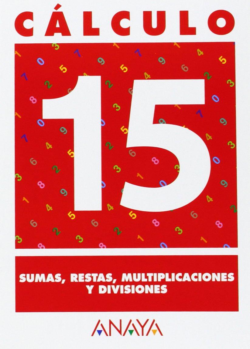 Cálculo 15. Sumas, restas, multiplicaciones y divisiones pdf