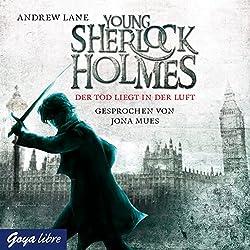 Der Tod liegt in der Luft (Young Sherlock Holmes 1)