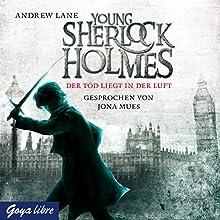Der Tod liegt in der Luft (Young Sherlock Holmes 1) Hörbuch von Andrew Lane Gesprochen von: Jona Mues