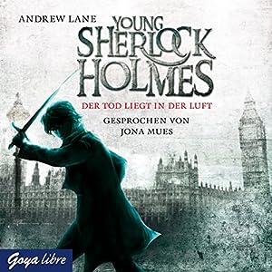 Der Tod liegt in der Luft (Young Sherlock Holmes 1) Hörbuch
