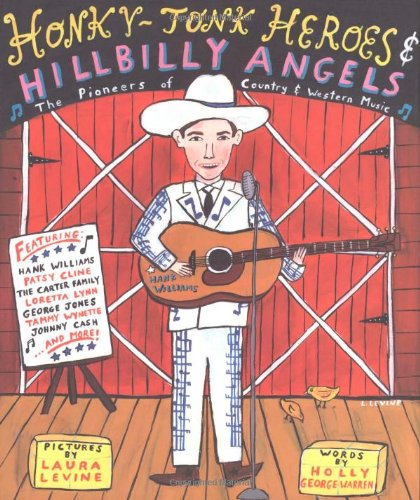 Honky-Tonk Heroes and Hillbilly Angels: The Pioneers of Country and Western Music (Country Music Reader)