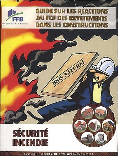 Téléchargement Guide sur les réactions au feu des revêtements dans les constructions : Sécurité incendie pdf