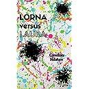 Lorna versus Laura