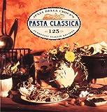 J Della Croce's Pasta Classica, Julia Della Croce, 0811802485